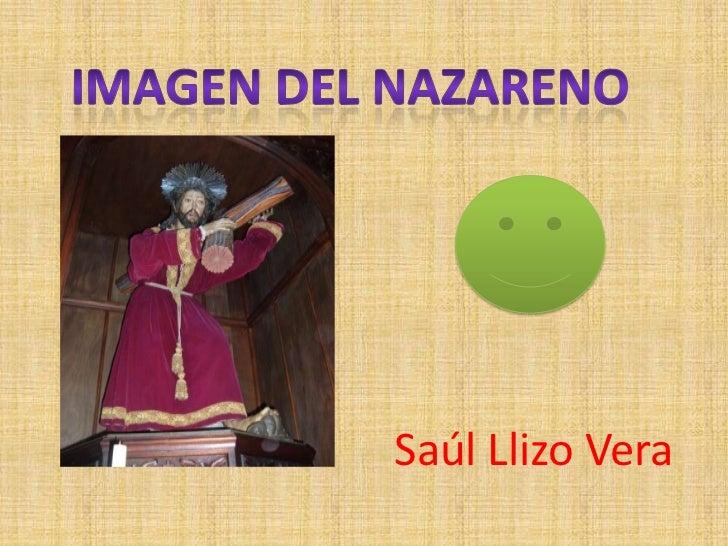 Imagen del nazareno<br />Saúl Llizo Vera<br />