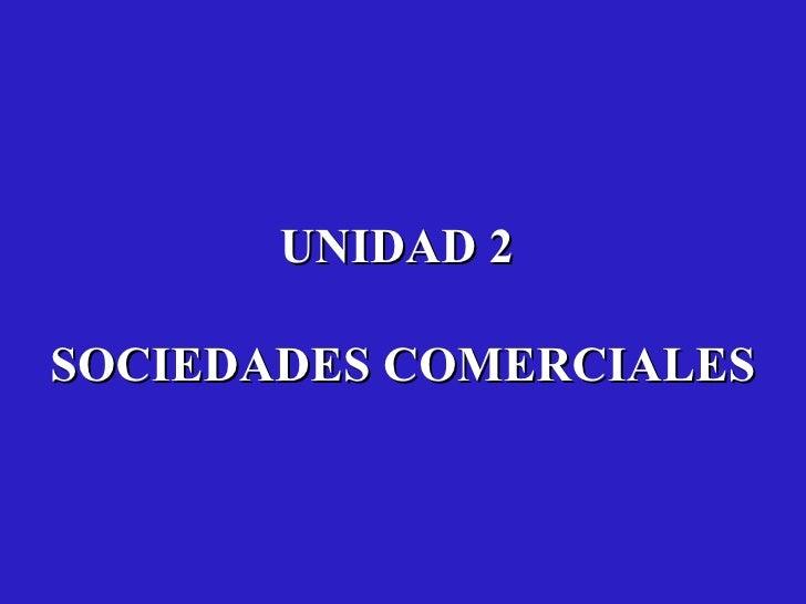 UNIDAD 2  SOCIEDADES COMERCIALES