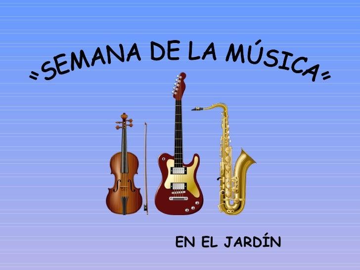 """""""SEMANA DE LA MÚSICA"""" EN EL JARDÍN"""