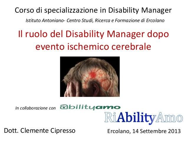 Corso di specializzazione in Disability Manager Istituto Antoniano- Centro Studi, Ricerca e Formazione di Ercolano  Il ruo...
