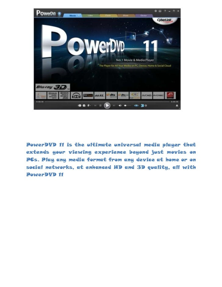 Power dvd 11 is the ultimate universal media player that extends your viewing experience beyond just movies on p cs