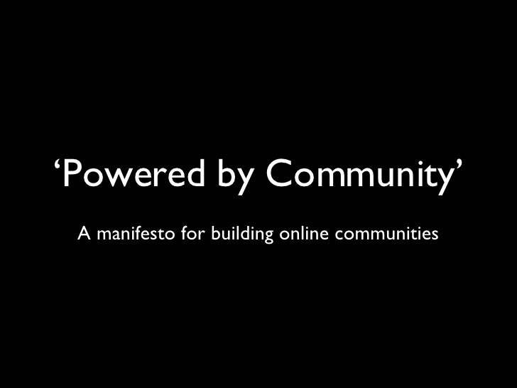 'Powered by Community' A manifesto for building online communities