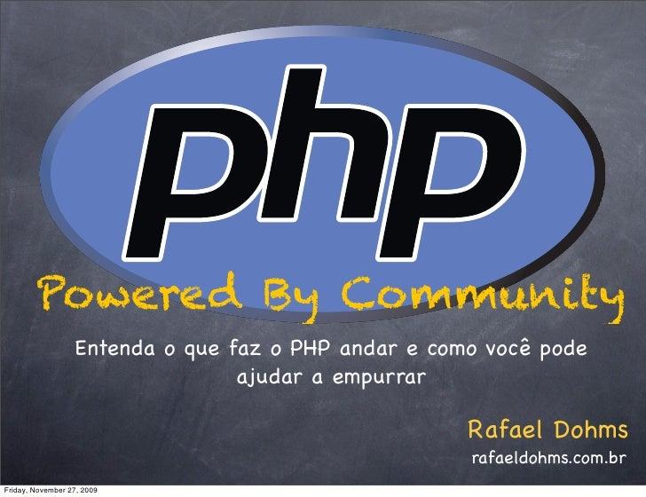 Powered By Community                   Entenda o que faz o PHP andar e como você pode                                  aju...