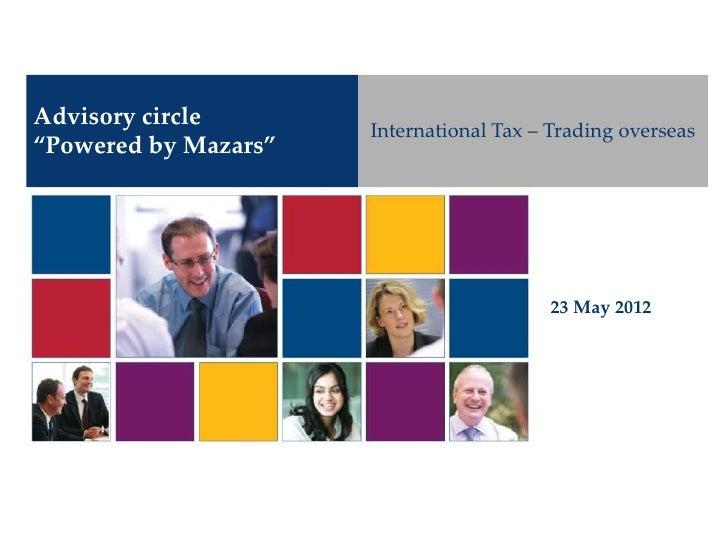 "Advisory circle                      International Tax – Trading overseas""Powered by Mazars""                              ..."
