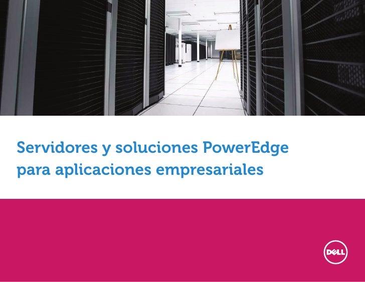 Servidores y soluciones PowerEdgepara aplicaciones empresariales