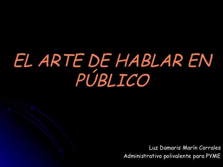 EL ARTE DE HABLAR EN       PÚBLICO                       Luz Damaris Marín Corrales            Administrativo polivalente ...