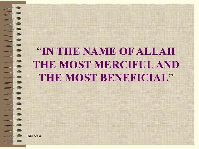 """04/15/14 """"IN THE NAME OF ALLAH THE MOST MERCIFULAND THE MOST BENEFICIAL"""""""