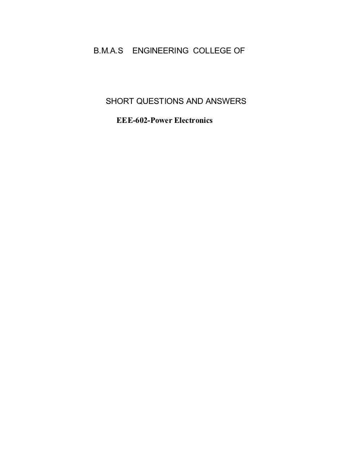 B.M.A.S   ENGINEERING COLLEGE OF  SHORT QUESTIONS AND ANSWERS     EEE-602-Power Electronics