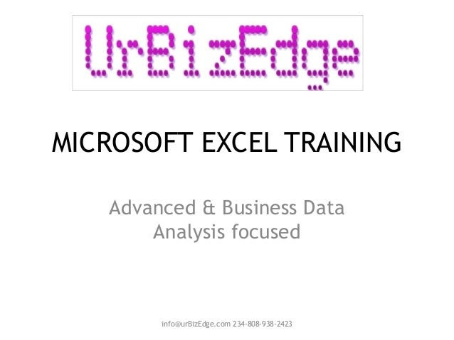 MICROSOFT EXCEL TRAINING Advanced & Business Data Analysis focused  info@urBizEdge.com 234-808-938-2423