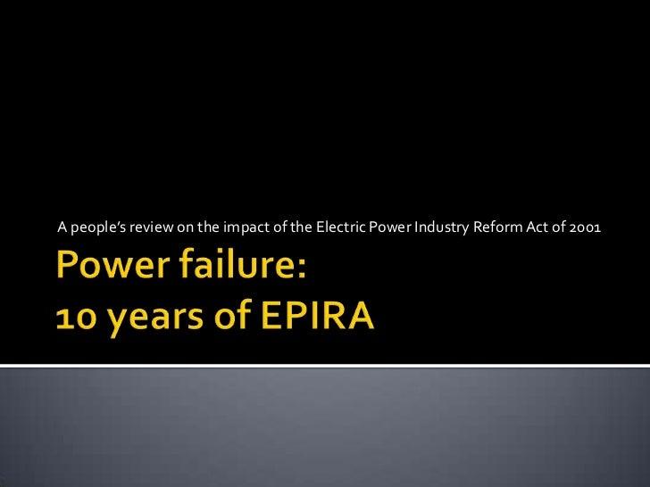 Power failure: Ten (10) Years of EPIRA jun 2011
