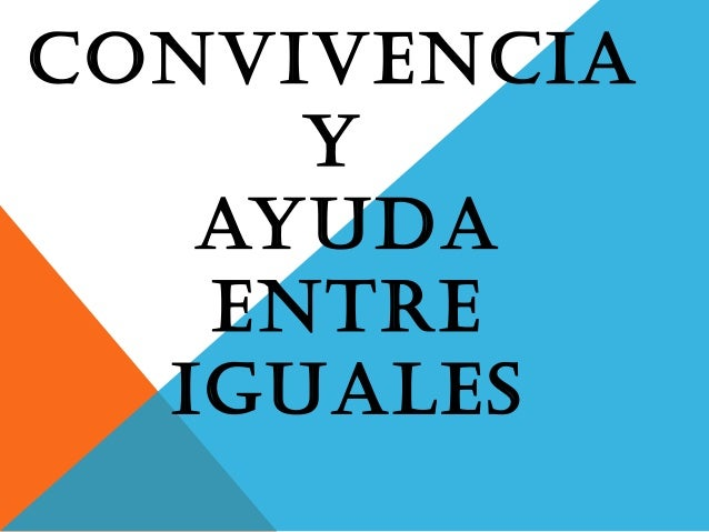 CONVIVENCIAYAYUDAENTREIGUALES