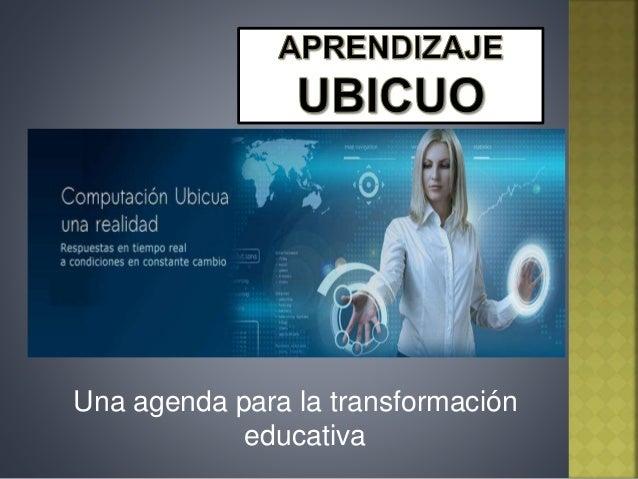 Una agenda para la transformación  educativa