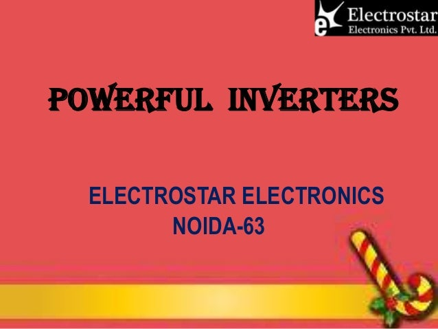 POWERFUL INVERTERS ELECTROSTAR ELECTRONICS NOIDA-63