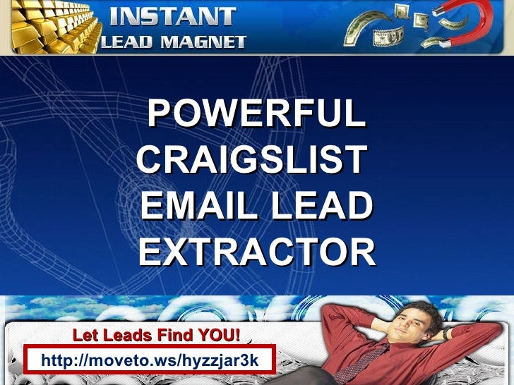 http://moveto.ws/hyzzjar3k Let Leads Find YOU! POWERFUL CRAIGSLIST  EMAIL LEAD EXTRACTOR