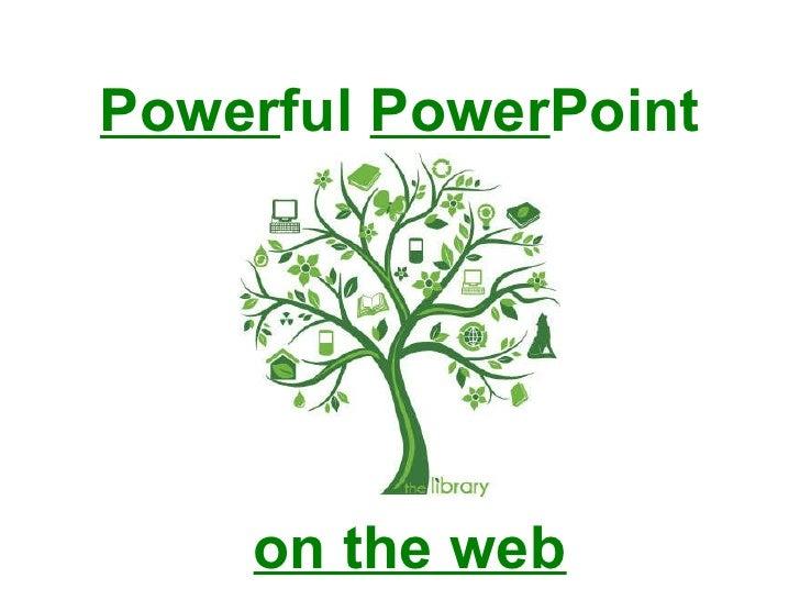Powerful PowerPoint Online