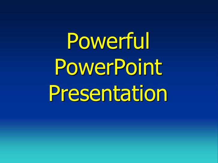 Powerful PowerPointPresentation