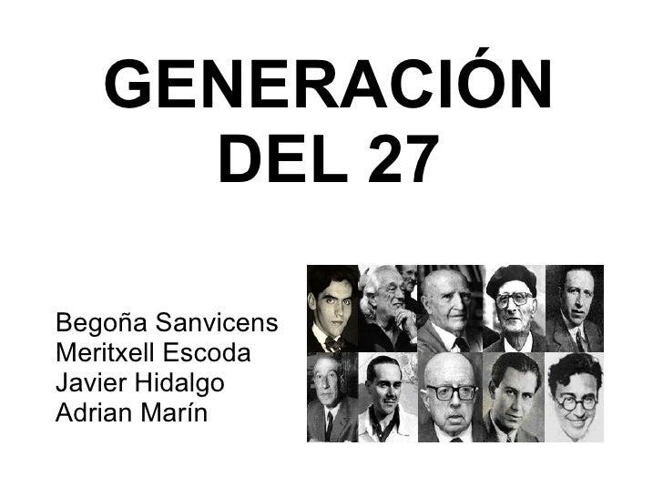 GENERACIÓN DEL 27 Begoña Sanvicens  Meritxell Escoda  Javier Hidalgo Adrian Marín