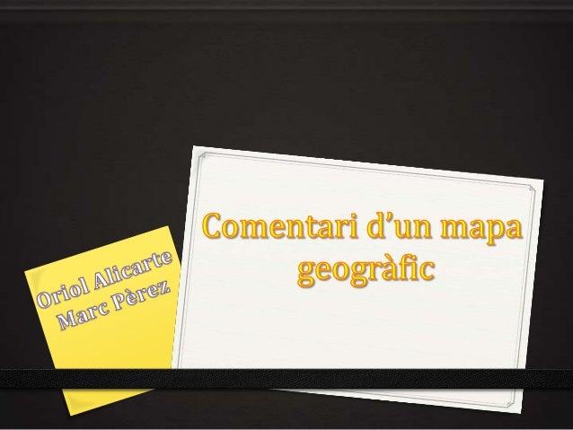 1.   Presentació          1.1 Identificació          1.2 Elements          1.3 Tipus de mapa          1.4 Font2. Anàlisi  ...