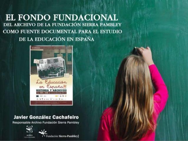 El Fondo Fundacional del Archivo de la Fundación Sierra Pambley como fuente documental para el estudio de la educación en España
