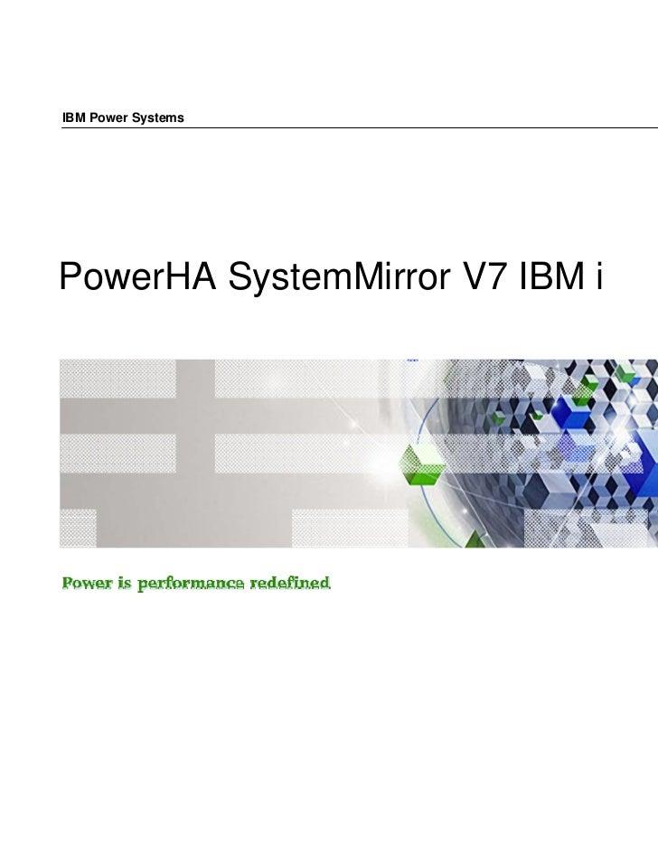 IBM Power SystemsPowerHA SystemMirror V7 IBM i                                © 2011 IBM Corporation