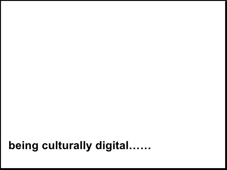 being culturally digital