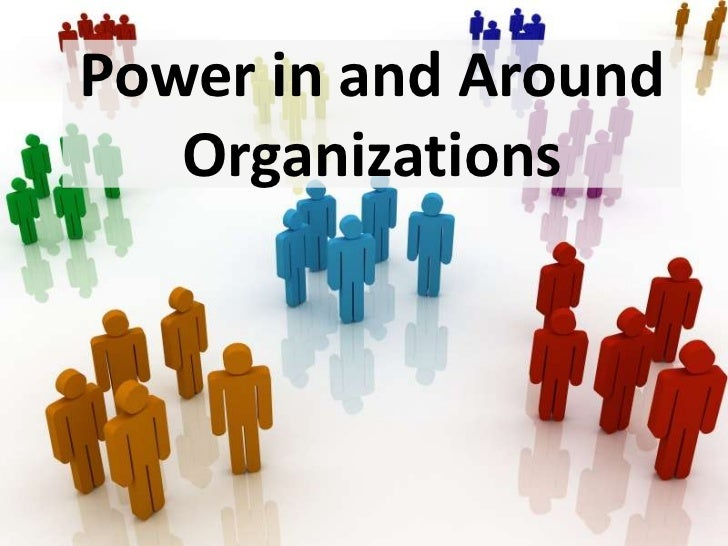 Power in and around organizations