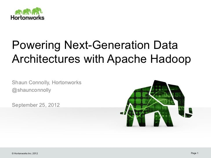 Powering Next Generation Data Architecture With Apache Hadoop