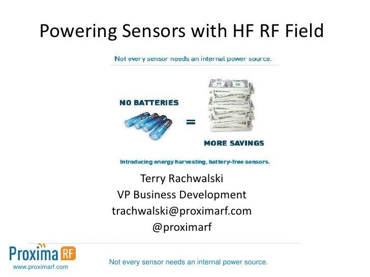 Powering Sensors with HF RF Field                         Terry Rachwalski                     VP Business Development    ...
