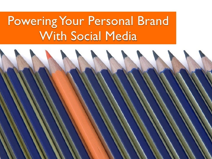 Powering Your Personal Brand     With Social Media