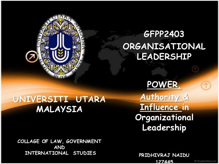 GFPS 3043<br />GFPP2403<br />ORGANISATIONAL LEADERSHIP<br />POWER,<br />Authority & Influence in Organizational Leadership...