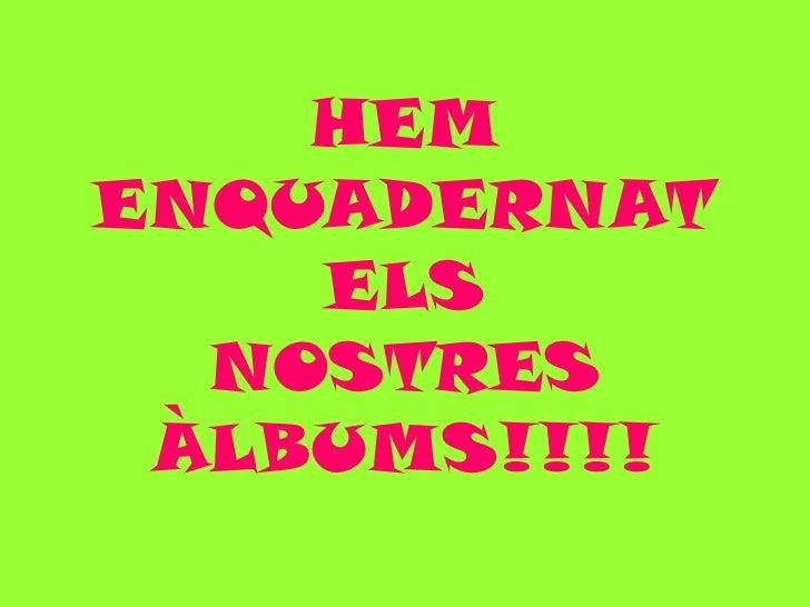 HEMENQUADERNAT    ELS  NOSTRES ÀLBUMS!!!!