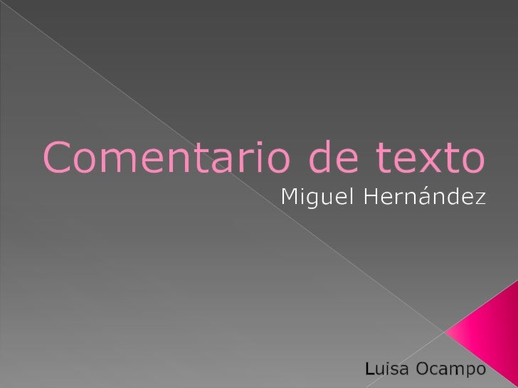 Comentario de texto<br />Miguel Hernández<br />Luisa Ocampo <br />