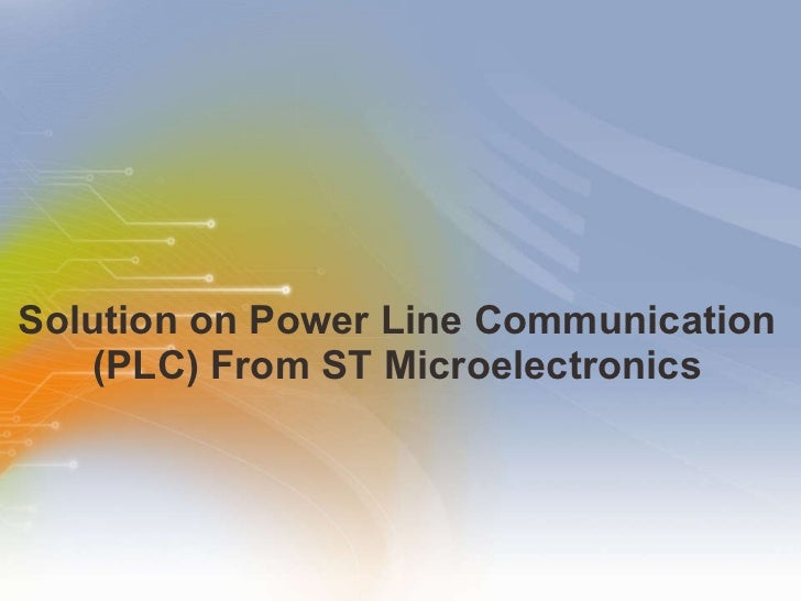 Solution on Power Line Communication (PLC) From ST Microelectronics