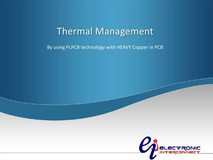 Thermal ManagementBy using PLPCB technology with HEAVY Copper in PCB