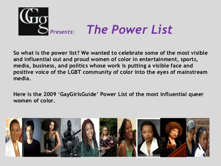 Presents:  The Power List <ul><li>So what is the power list? We wanted to celebrate some of the most visible and influen...