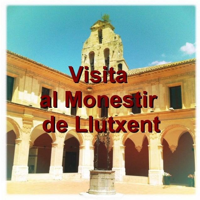 VisitaVisita al Monestiral Monestir de Llutxentde Llutxent