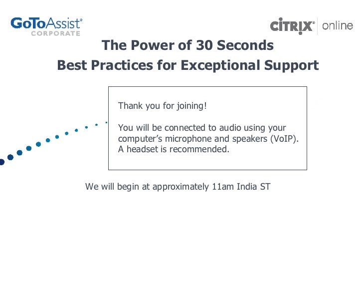 The Power of 30 Seconds Best Practices for Exceptional Support             Thank you for joining!             You will be ...