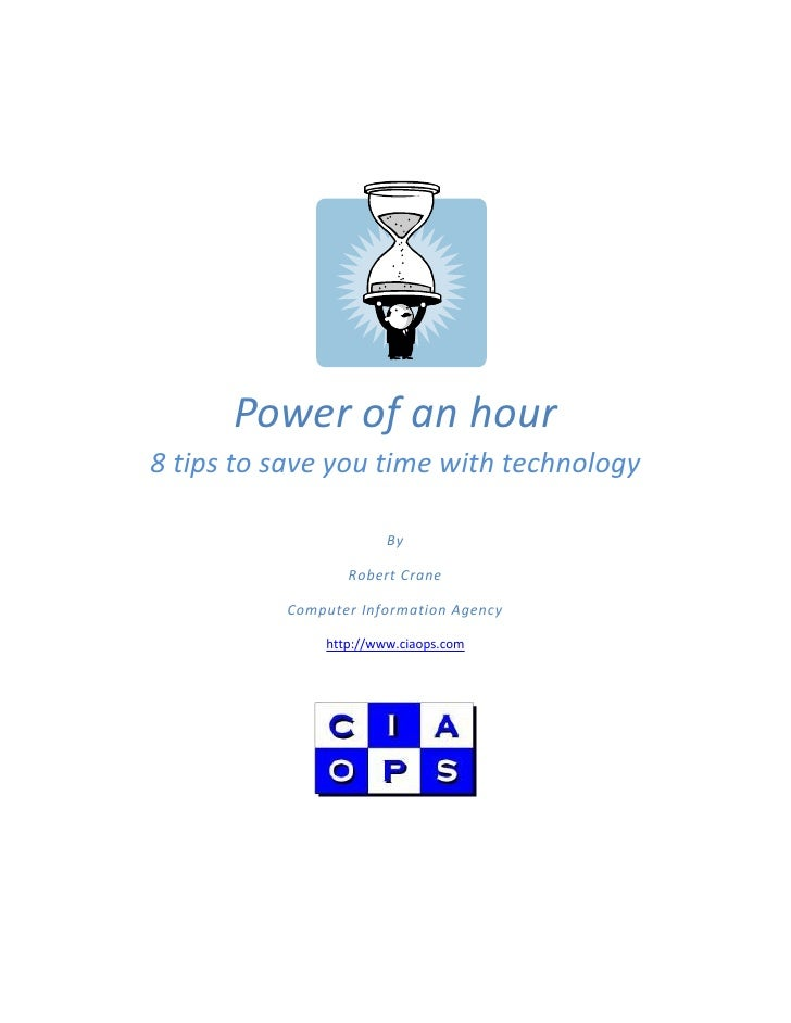 Power of an hour 8 tips to save you time with technology                         By                   Robert Crane        ...