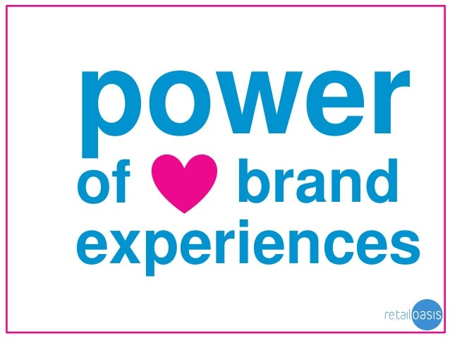 power of brand experiences