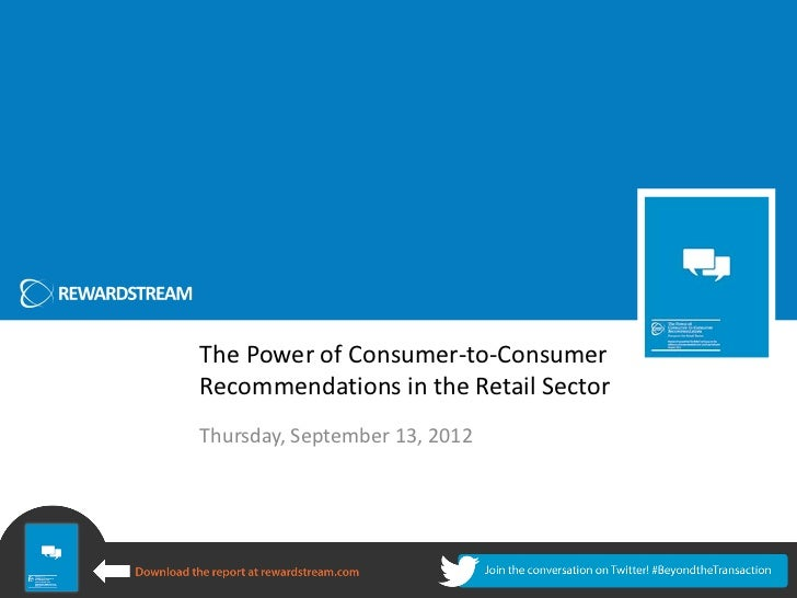 The Power of Consumer-to-ConsumerRecommendations in the Retail SectorThursday, September 13, 2012