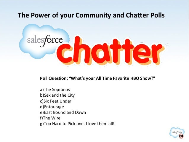"""The Power of your Community and Chatter Polls  Poll Question: """"What's your All Time Favorite HBO Show?"""" a)The Sopranos b)S..."""
