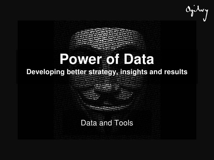 Power of DataDeveloping better strategy, insights and results<br />Data and Tools<br />