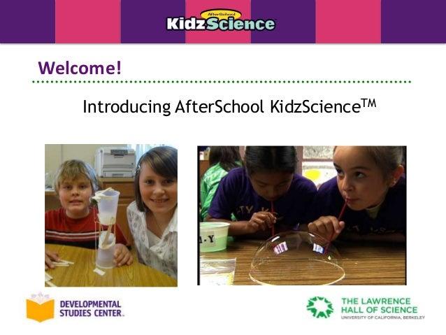 Welcome!    Introducing AfterSchool KidzScienceTM
