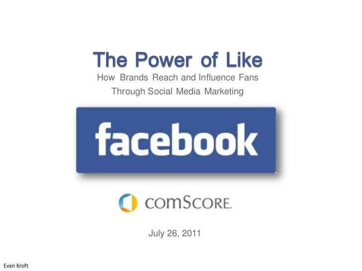 The Power of Like             How Brands Reach and Influence Fans                Through Social Media Marketing           ...