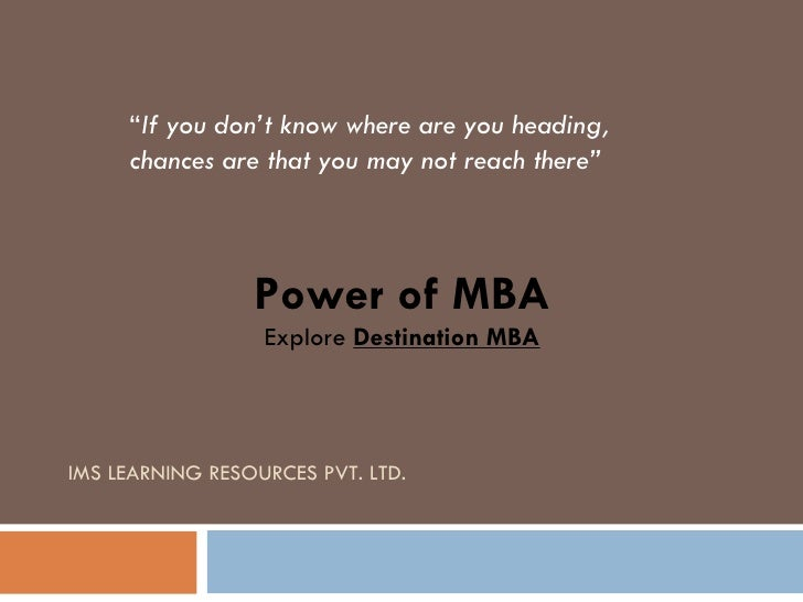 """IMS LEARNING RESOURCES PVT. LTD. """" If you don't know where are you heading, chances are that you may not reach there"""" Powe..."""