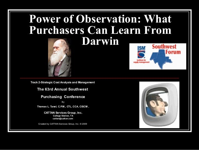 Power of Observation: What Purchasers Can Learn From Darwin  Track 2-Strategic Cost Analysis and Management  The 63rd Annu...