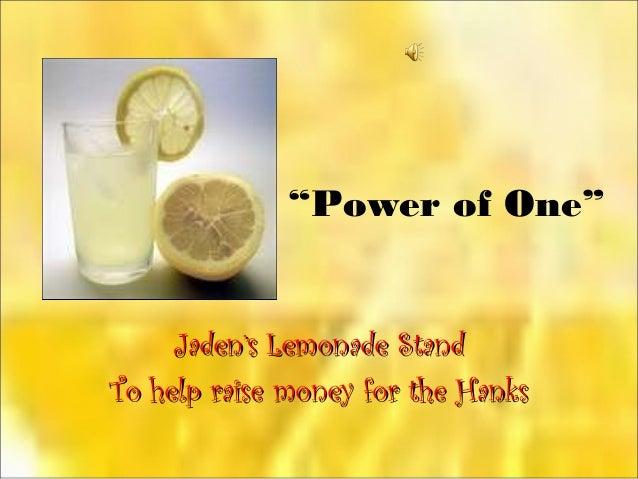 """""""Power of One"""" Jaden's Lemonade StandJaden's Lemonade Stand To help raise money for the HanksTo help raise money for the H..."""