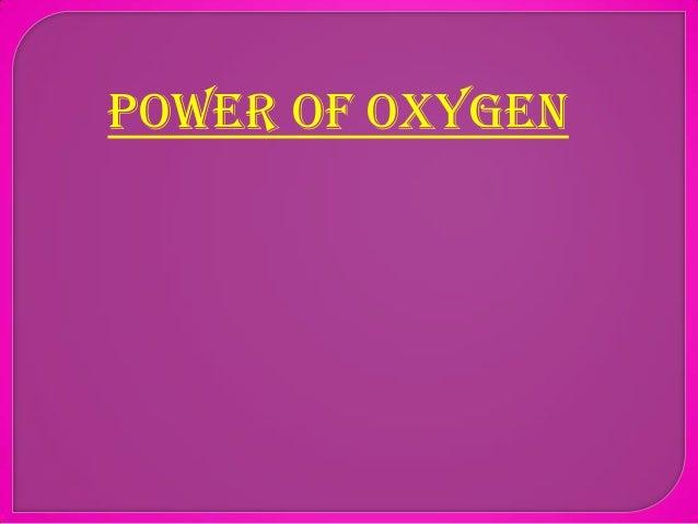 Power OF oxygen