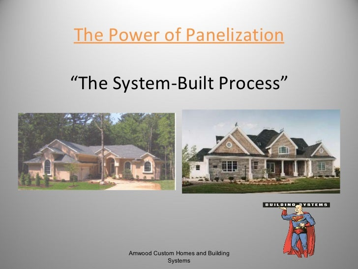 "The Power of Panelization ""The System-Built Process"" Amwood Custom Homes and Building Systems"