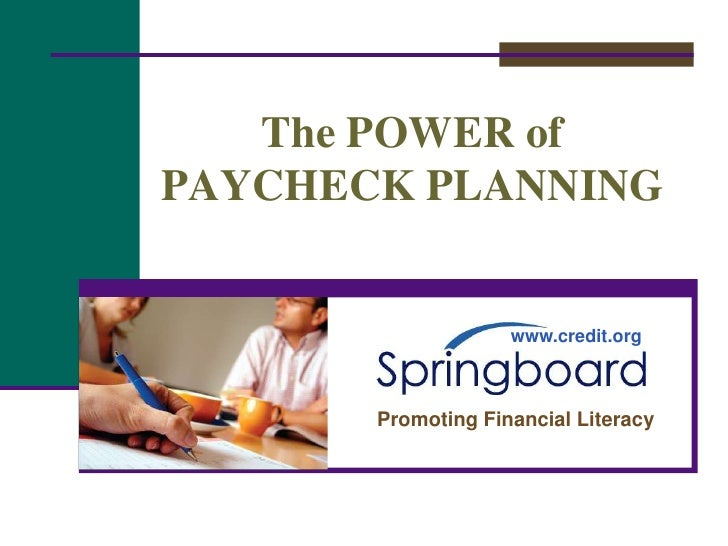 The POWER of PAYCHECK PLANNING                       www.credit.org           Promoting Financial Literacy